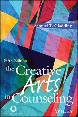 Gladding, Samuel T. - ACA The Creative Arts in Counseling, Fifth Edition, e-bok