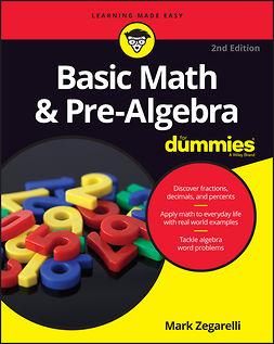 Zegarelli, Mark - Basic Math and Pre-Algebra For Dummies, e-kirja