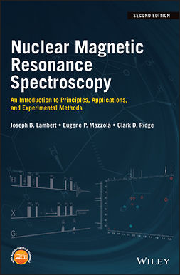 Lambert, Joseph B. - Nuclear Magnetic Resonance Spectroscopy: An Introduction to Principles, Applications, and Experimental Methods, e-kirja