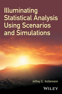 Kottemann, Jeffrey E. - Illuminating Statistical Analysis Using Scenarios and Simulations, ebook