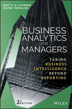 Laursen, Gert H. N. - Business Analytics for Managers: Taking Business Intelligence Beyond Reporting, ebook