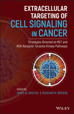 Benson, Roseann M. - Extracellular Targeting of Cell Signaling in Cancer: Strategies Directed at MET and RON Receptor Tyrosine Kinase Pathways, ebook