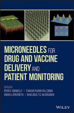 Donnelly, Ryan F. - Microneedles for Drug and Vaccine Delivery and Patient Monitoring, e-kirja