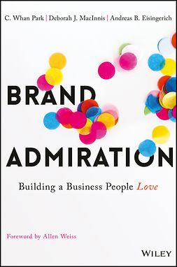 Eisingerich, Andreas B. - Brand Admiration: Building A Business People Love, e-bok
