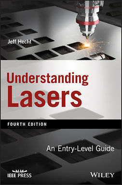 Hecht, Jeff - Understanding Lasers: An Entry-Level Guide, e-kirja