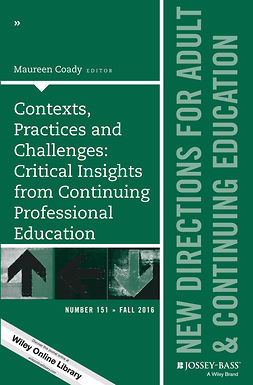 Coady, Maureen - Contexts, Practices and Challenges: Critical Insights from Continuing Professional Education: New Directions for Adult and Continuing Education, Number 151, ebook