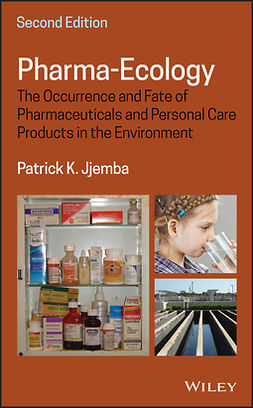 Jjemba, Patrick K. - Pharma-Ecology: The Occurrence and Fate of Pharmaceuticals and Personal Care Products in the Environment, ebook