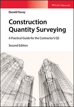 Towey, Donald - Construction Quantity Surveying: A Practical Guide for the Contractor's QS, ebook