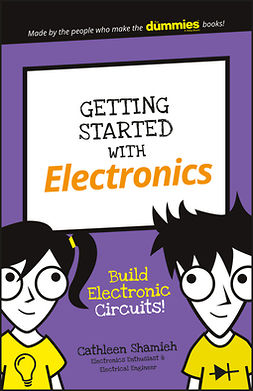 Shamieh, Cathleen - Getting Started with Electronics: Build Electronic Circuits!, ebook