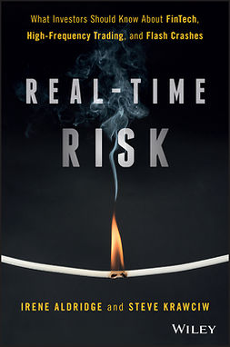 Aldridge, Irene - Real-Time Risk: What Investors Should Know About FinTech, High-Frequency Trading, and Flash Crashes, e-bok