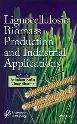 Kuila, Arindam - Lignocellulosic Biomass Production and Industrial Applications, ebook