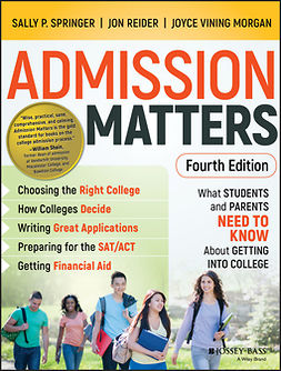 Morgan, Joyce Vining - Admission Matters: What Students and Parents Need to Know About Getting into College, e-bok