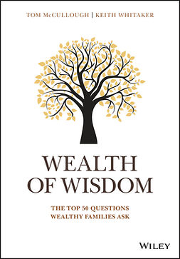 McCullough, Tom - Wealth of Wisdom: The Top 50 Questions Wealthy Families Ask, ebook