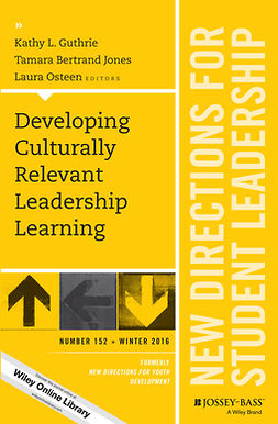 Guthrie, Kathy L. - Developing Culturally Relevant Leadership Learning: New Directions for Student Leadership, Number 152, ebook