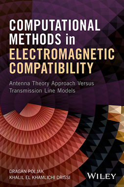 Drissi, Khalil E. - Computational Methods in Electromagnetic Compatibility: Antenna Theory Approach versus Transmission Line Models, ebook