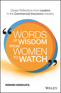 - Words of Wisdom from Women to Watch: Career Reflections from Leaders in the Commercial Insurance Industry, ebook