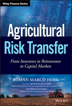 Hohl, Roman Marco - Agricultural Risk Transfer: From Insurance to Reinsurance to Capital Markets, ebook