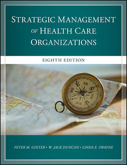 Duncan, W. Jack - The Strategic Management of Health Care Organizations, ebook