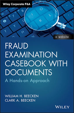 Beecken, Clark A. - Fraud Examination Casebook with Documents: A Hands-on Approach, ebook