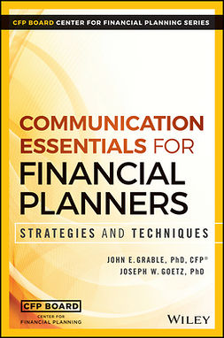 Goetz, Joseph W. - Communication Essentials for Financial Planners: Strategies and Techniques, e-bok