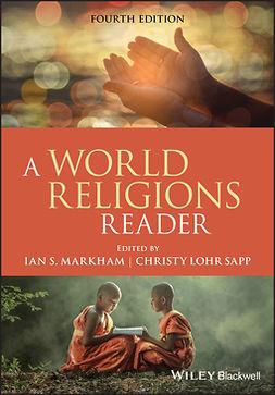 Markham, Ian S. - A World Religions Reader, e-kirja