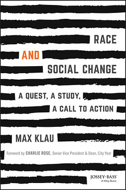 Klau, Max - Race and Social Change: A Quest, A Study, A Call to Action, ebook