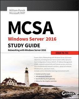 Panek, William - MCSA Windows Server 2016 Study Guide: Exam 70-741, e-kirja