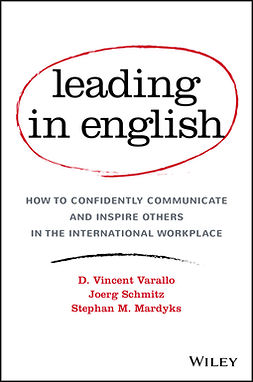Mardyks, Stephan M. - Leading in English: How to Confidently Communicate and Inspire Others in the International Workplace, ebook