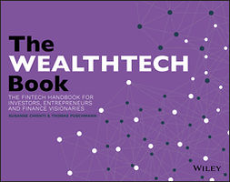 Chishti, Susanne - The WEALTHTECH Book: The FinTech Handbook for Investors, Entrepreneurs and Finance Visionaries, ebook