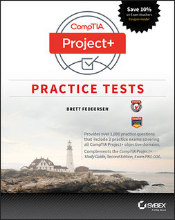 Feddersen, Brett - CompTIA Project+ Practice Tests: Exam PK0-004, ebook