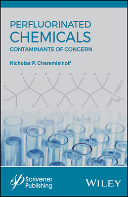 Cheremisinoff, Nicholas P. - Perfluorinated Chemicals (PFCs): Contaminants of Concern, ebook