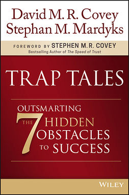 Covey, David M. R. - Trap Tales: Outsmarting the 7 Hidden Obstacles to Success, ebook