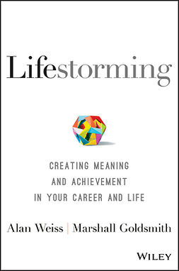 Goldsmith, Marshall - Lifestorming: Creating Meaning and Achievement in Your Career and Life, e-bok