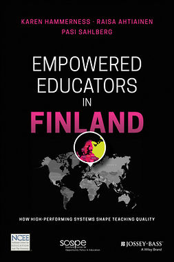 Ahtiainen, Raisa - Empowered Educators in Finland: How High-Performing Systems Shape Teaching Quality, ebook