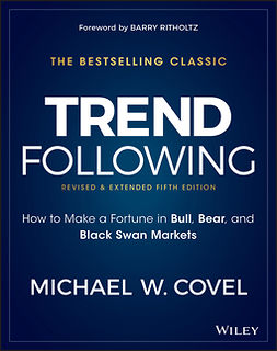 Covel, Michael W. - Trend Following: How to Make a Fortune in Bull, Bear, and Black Swan Markets, ebook