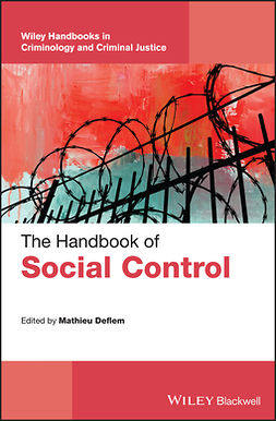Deflem, Mathieu - The Handbook of Social Control, e-kirja