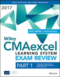 - Wiley CMAexcel Learning System Exam Review 2017: Part 1, Financial Reporting, Planning, Performance, and Control (1-year access), ebook