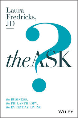Fredricks, Laura - The Ask: For Business, For Philanthropy, For Everyday Living, ebook