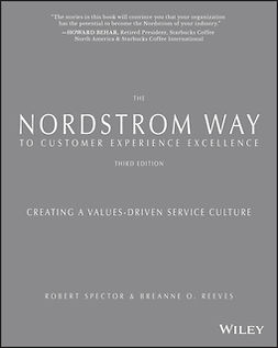 Reeves, breAnne O. - The Nordstrom Way to Customer Experience Excellence: Creating a Values-Driven Service Culture, ebook