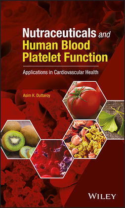 Duttaroy, Asim K. - Nutraceuticals and Human Blood Platelet Function: Applications in Cardiovascular Health, e-bok