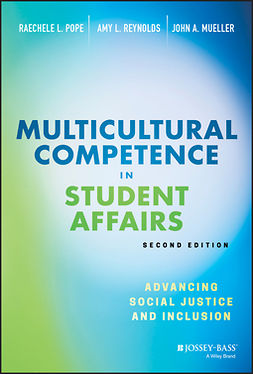 Mueller, John A. - Multicultural Competence in Student Affairs: Advancing Social Justice and Inclusion, e-kirja