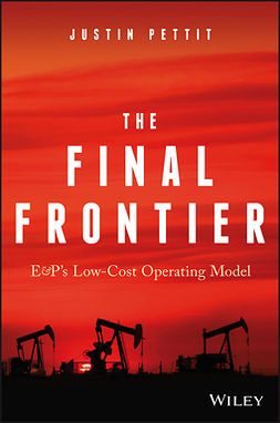 Pettit, Justin - The Final Frontier: E&P's Low-Cost Operating Model, ebook