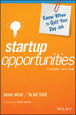 Feld, Brad - Startup Opportunities: Know When to Quit Your Day Job, e-kirja