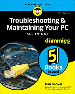 Gookin, Dan - Troubleshooting and Maintaining Your PC All-in-One For Dummies, e-kirja