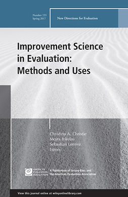 Christie, Christina A. - Improvement Science in Evaluation: Methods and Uses: New Directions for Evaluation, Number 153, ebook