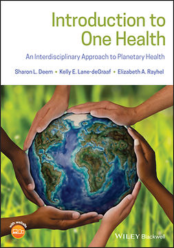Deem, Sharon L. - Introduction to One Health: An Interdisciplinary Approach to Planetary Health, ebook