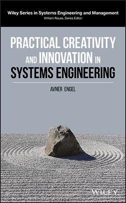 Engel, Avner - Practical Creativity and Innovation in Systems Engineering, e-kirja