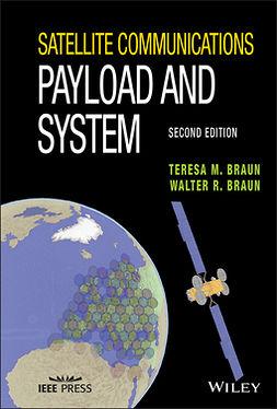 Braun, Teresa M. - Satellite Communications Payload and System, ebook