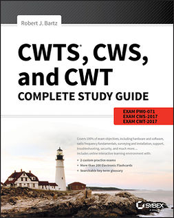 Bartz, Robert J. - CWTS, CWS, and CWT Complete Study Guide: Exams PW0-071, CWS-100, CWT-100, ebook