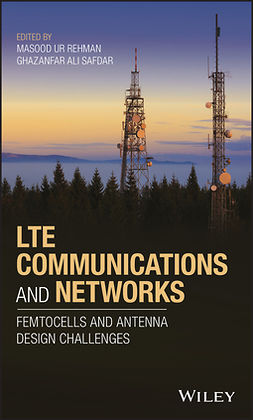 Rehman, Masood Ur - LTE Communications and Networks: Femtocells and Antenna Design Challenges, e-kirja